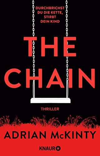Buchseite und Rezensionen zu 'The Chain - Durchbrichst du die Kette, stirbt dein Kind: Thriller' von Adrian McKinty