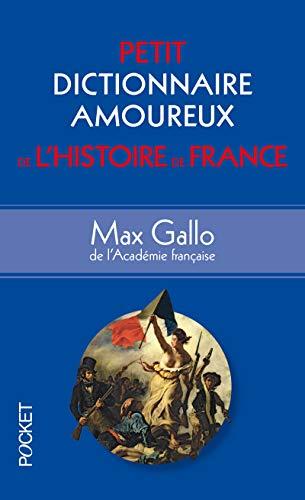 Petit Dictionnaire amoureux de l'Histoire de France par Max GALLO