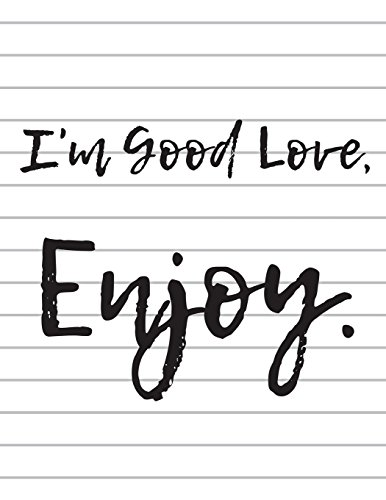 I'm Good Love Enjoy White Lines: Bright, colorful, fun, blank combo combination notebook/journal hybrid. Use this fun journal for school work, or as a private journal, diary, or dream book. Hybrid-combo