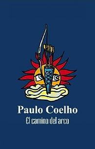 El camino del arco par Paulo Coelho