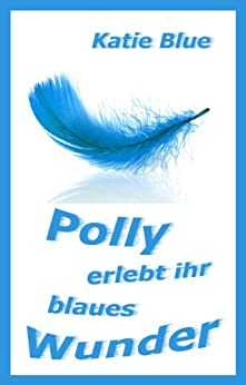 polly-erlebt-ihr-blaues-wunder-polly-krimi-mit-herz-2