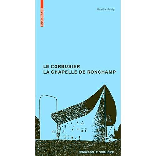 Le Corbusier La Chapelle de Ronchamp