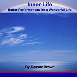 Inner Life Better Performances for a Wonderful LIfe by [Brown, Deaver]