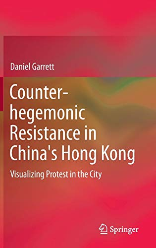 Counter-hegemonic Resistance in China's Hong Kong: Visualizing Protest in the City (Zone-system Die)
