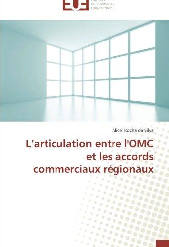 L'articulation entre l'OMC et les accords commerciaux régionaux par Alice Rocha da Silva