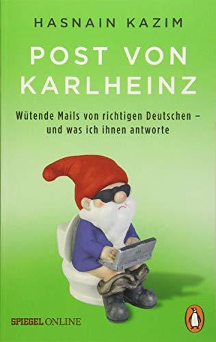 Post von Karlheinz. Wütende Mails von richtigen Deutschen – und was ich ihnen antworte