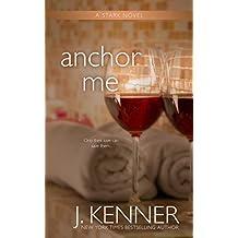 Anchor Me (Stark Trilogy Book 4) (English Edition)