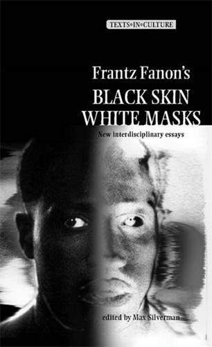 Frantz Fanon's 'Black Skin, White Masks' (Texts in Culture)