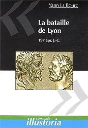 La bataille de Lyon, 197 apr. J.-C.