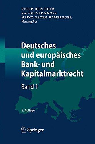 Deutsches und europäisches Bank- und Kapitalmarktrecht: Band 1