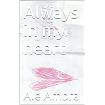 Always in my heart (English Edition)