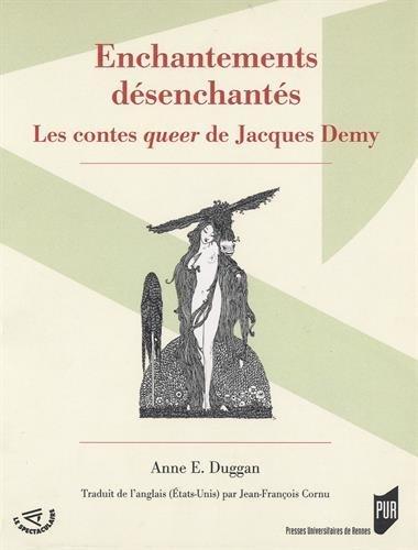 Enchantements désenchantés : Les contes queer de Jacques Demy par Anne Duggan