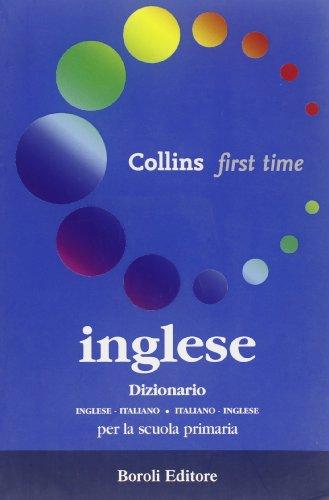 First time. Dizionario di inglese. Inglese-italiano, italiano-inglese