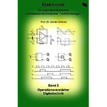 Elektronik für Ingenieurstudenten Band 2: Operationsverstärker und Digitaltechnik