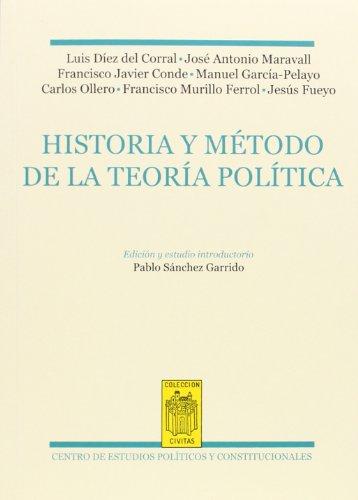 Histotia y método de la teoría política. Antología de los maestros del Instituto de Estudios Políticos
