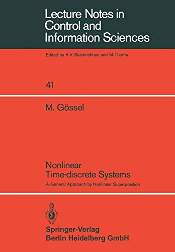 Nonlinear Time-discrete Systems: A General Approach by Nonlinear Superposition (Lecture Notes in Control and Information Sciences)