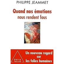 Quand nos émotions nous rendent fous: Nouveaux regards sur les folies humaines