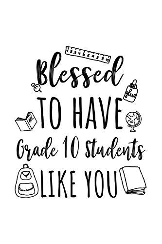 Blessed To Have Grade 10 Students Like You: Grade 10 Teacher Appreciation Journal Notebook por Dartan Creations