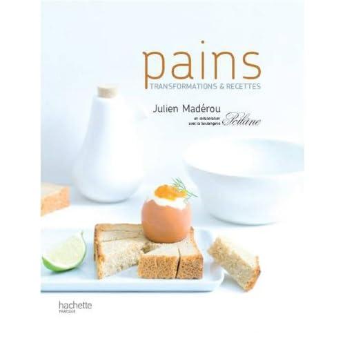 Pains : transformations et recettes