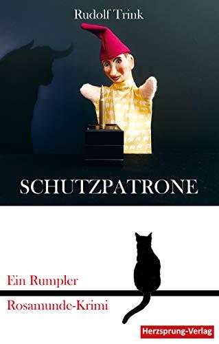 Buchseite und Rezensionen zu 'Schutzpatrone: Ein Rumpler Rosamunde-Krimi' von Rudolf Trink
