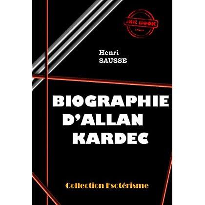 Biographie d'Allan Kardec: édition intégrale