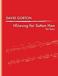 Hlowung for Sutton Hoo by Gorton, David (2014) Paperback