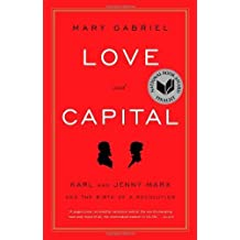 Love and Capital: Karl and Jenny Marx and the Birth of a Revolution by Gabriel, Mary (2012) Paperback