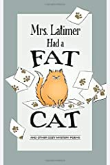 Mrs. Latimer Had a Fat Cat: And Other Cozy Mystery Poems Paperback