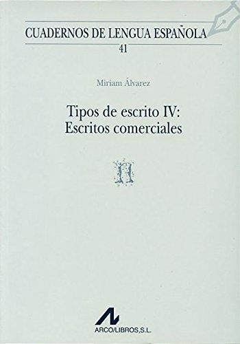 Tipos de escrito IV: escritos comerciales (n) (Cuadernos de lengua española) por Miriam Álvarez