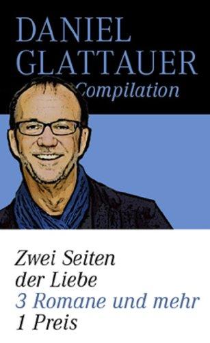 """Glattauer-Compilation \""""Zwei Seiten der Liebe\"""": bestehend aus den Einzelbänden Gut gegen Nordwind, Alle sieben Wellen, Ewig Dein"""