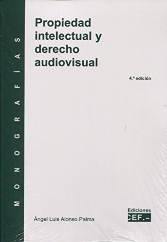 PROPIEDAD INTELECTUAL Y DERECHO AUDIOVISUAL. MONOGRAFÍA