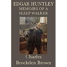 Edgar Huntly, or, Memoirs of a Sleepwalker (English Edition)