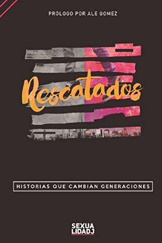Descargar Libro RESCATADOS: HISTORIAS QUE CAMBIAN GENERACIONES de Equipo SEXUALIDADJ