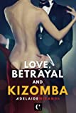 Love, Betrayal and Kizomba