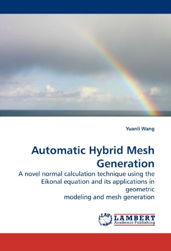 Automatic Hybrid Mesh Generation: A novel normal calculation technique using the Eikonal equation and its applications in geometric modeling and mesh generation