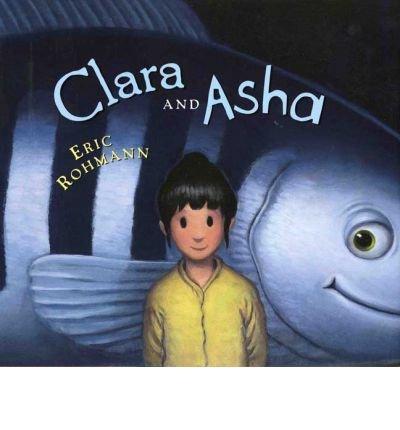 [(Clara and ASHA )] [Author: Eric Rohmann] [Aug-2005]