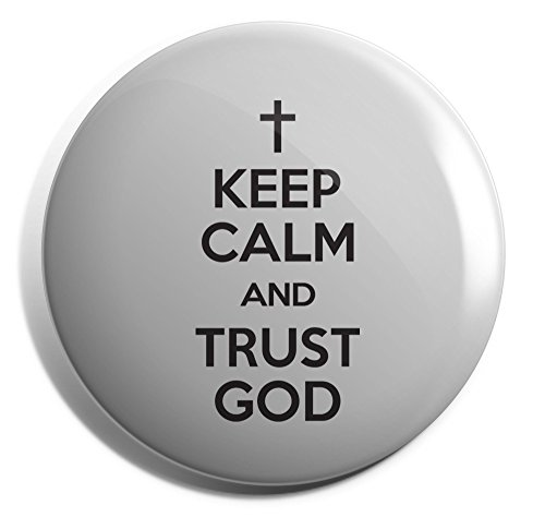 Hippowarehouse Keep Calm and Trust God Badge Pin 25mm 38mm 50mm