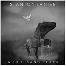 Thousand Years by Stanton Lanier (2012-07-26)