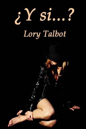 ¿Y si...? por Lory Talbot