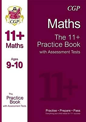 11+ Maths Practice Book with Assessment Tests Ages 9-10 (for GL & Other Test Providers) (CGP 11+ GL) from Coordination Group Publications Ltd (CGP)