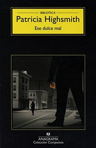 Ese Dulce Mal (Compactos) por Patricia Highsmith