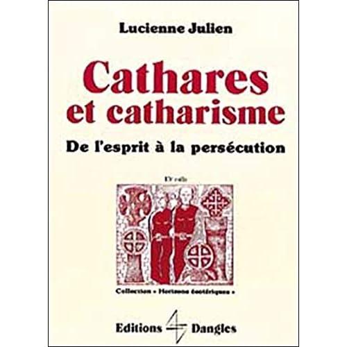 Cathares et catharisme : De l'esprit à la persécution