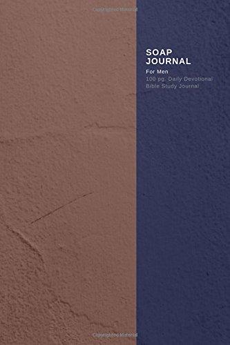 Soap Journal For Men - 100 Pg. Daily Devotional Bible Study Journal
