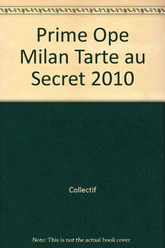 Prime ope milan tarte au secret 2010