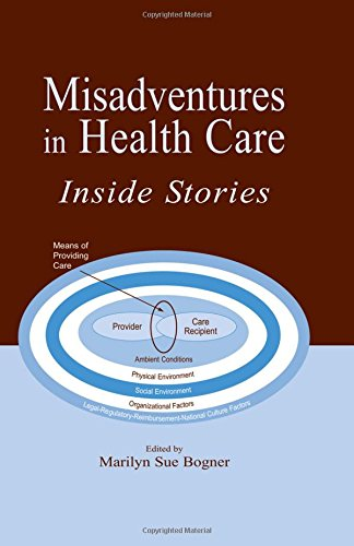 Misadventures in Health Care: Inside Stories (Human Error and Safety)