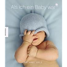 Als ich ein Baby war (Junge): Meine ersten fünf Lebensjahre