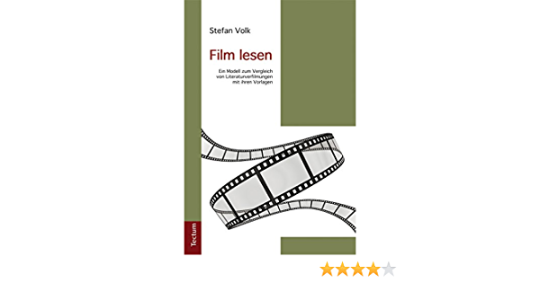 Film Lesen Ein Modell Zum Vergleich Von Literaturverfilmungen Mit Ihren Vorlagen Ebook Volk Stefan Amazon De Kindle Shop