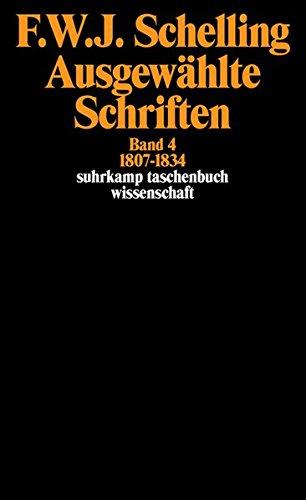 Ausgewählte Schriften in 6 Bänden: Band 4: 1807–1834 (suhrkamp taschenbuch wissenschaft)