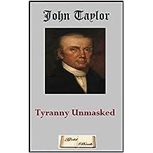 Tyranny Unmasked (Illustrated) (English Edition)