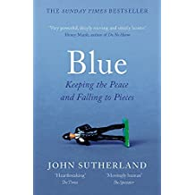 Blue: A Memoir – Keeping the Peace and Falling to Pieces